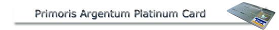 Primoris Argentum Platinum Card